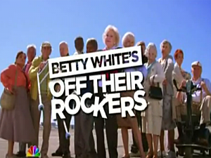 Betty White's 'Off Their Rockers'.